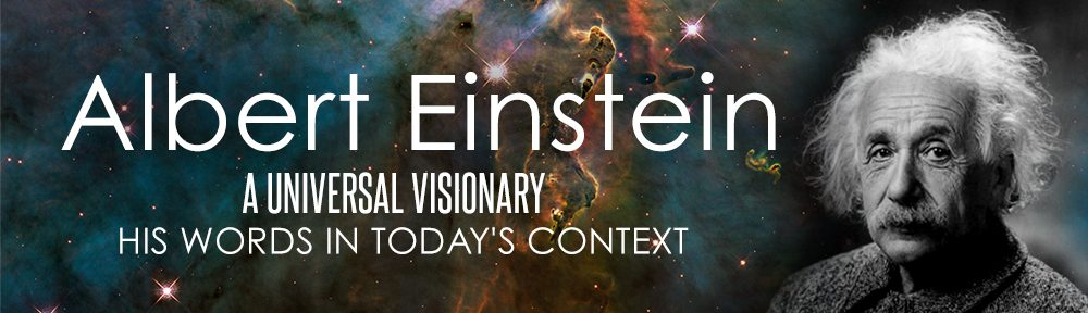 Albert Einstein – His Words in Today's Context